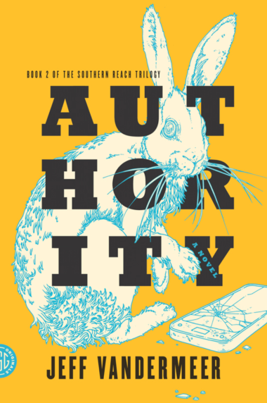'Authority' by Jeff VanderMeer, the second book in the Southern Reach trilogy, published in 2014.