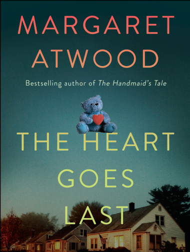 'The Heart Goes Last' (2015) by Margaret Atwood.