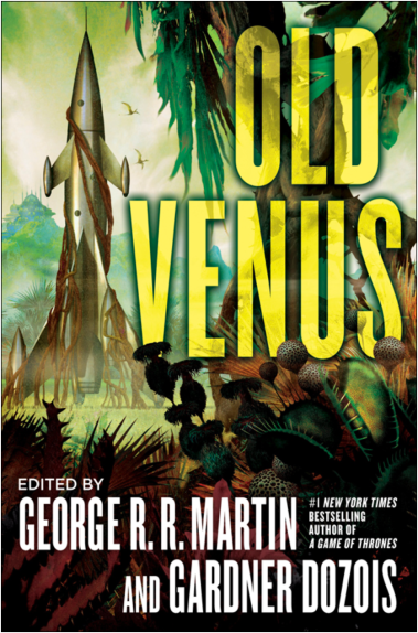 'Old Venus' (2015) edited by George R.R. Martin and Gardner Dozois.