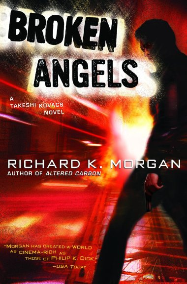'Broken Angels' (published 2003; 2004 American cover shown) by Richard K. Morgan