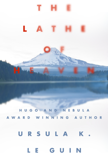 'The Lathe of Heaven' (1971) by Ursula K. Le Guin