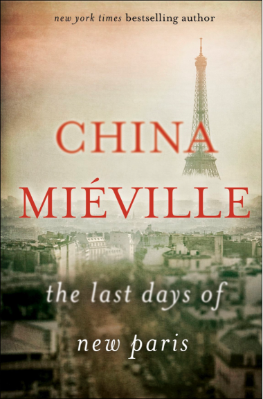 'The Last Days of New Paris' by China Miéville.