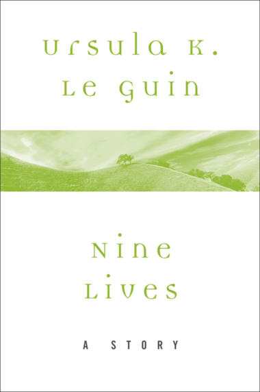 'Nine Lives' by Ursula K. Le Guin.