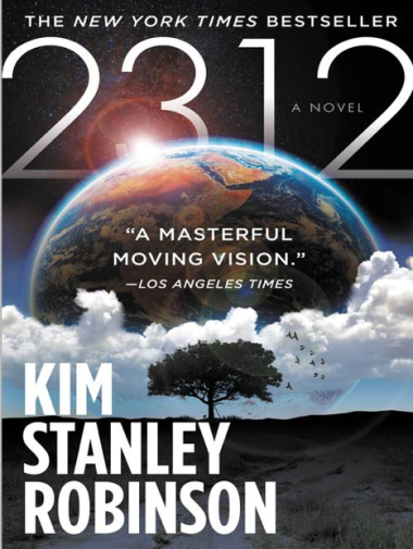 '2312,' a 2012 novel by Kim Stanley Robinson.